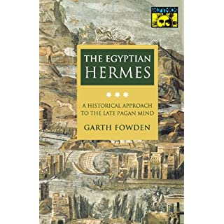 The Egyptian Hermes: A Historical Approach to the Late Pagan Mind (MYTHOS: THE PRINCETON/BOLLINGEN SERIES IN WORLD MYTHOLOGY, Band 59)