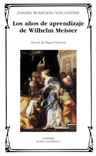 Los años de aprendizaje de Wilhelm Meister (Letras Universales)
