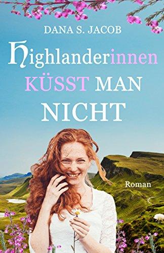 Highlanderinnen küsst man nicht -