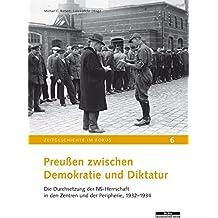 Preußen zwischen Demokratie und Diktatur: Die Durchsetzung der NS-Herrschaft in den Zentren und der Peripherie, 1932-1934