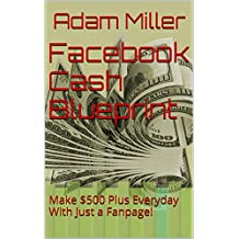 Amazon adam miller books biography blogs audiobooks kindle facebook cash blueprint make 500 plus everyday with just a fanpage malvernweather Images