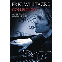 Whitacre Eric Collection For Satb Chorus