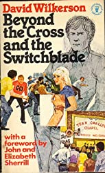 Beyond the Cross and the Switchblade (Hodder Christian paperbacks)