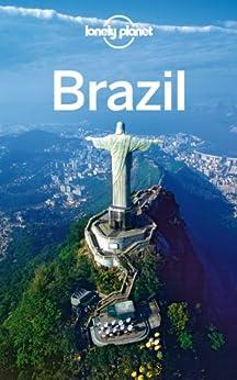 Lonely Planet Brazil (Travel Guide) von [Lonely Planet, St Louis, Regis, Chandler, Gary, Clark, Gregor, Gleeson, Bridget, Noble, John, Raub, Kevin, Smith, Paul]