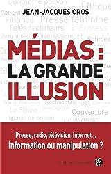 Médias : la grande illusion
