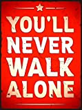 Blechschild 35x26cm You´ll never walk alone