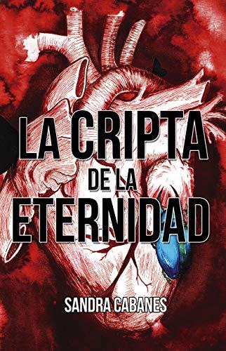 La cripta de la eternidad de Sandra Cabanes