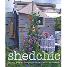 Shed Chic Outdoor Buildings for Work, Rest and Play by Coulthard, Sally ( AUTHOR ) Apr-25-2009 Hardback