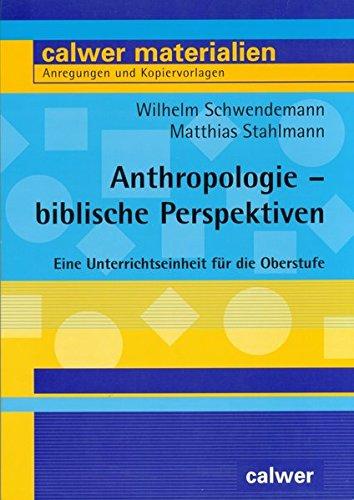 Anthropologie - biblische Perspektiven: Eine Unterrichtseinheit für die Oberstufe (Calwer Materialien)