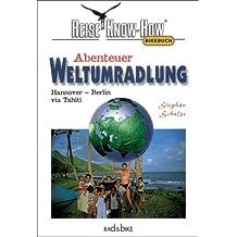 Abenteuer Weltumradlung. Hannover - Berlin via Tahiti