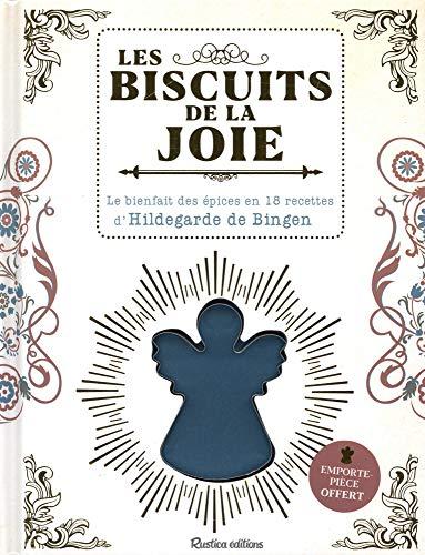 Les biscuits de la joie : Le bienfait des épices en 18 recettes d'Hildegarde de Bingen. Avec un emporte-pièce