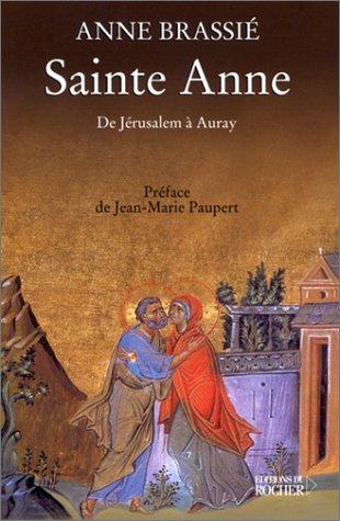 Sainte Anne : De Jérusalem à Auray par Anne Brassié