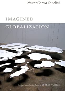 Imagined Globalization par [García Canclini, Néstor]