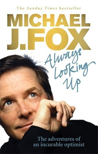Always Looking Up by Michael J. Fox (2010-03-18)