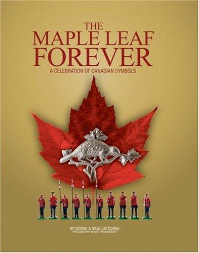 The Maple Leaf Forever: A Celebration of Canadian Symbols -