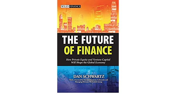 Buy The Future of Finance: How Private Equity and Venture Capital