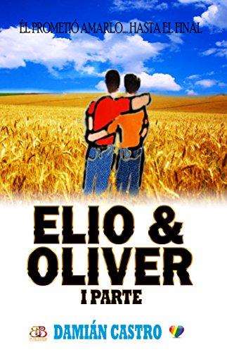 ELIO & OLIVER: I Parte