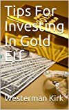 Tips For Investing In Gold Etf (English Edition)