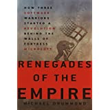 Renegades of the Empire: How Three Software Warriors Started a Revolution Behind the Walls of Fortress Microsoft