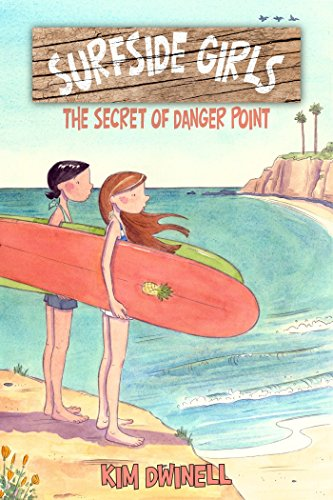 Surfside Girls, Book One: The Secret of Danger Point por Kim Dwinell