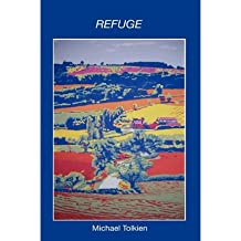 Refuge Tolkien, Michael ( Author ) Jul-27-2012 Paperback