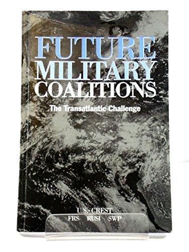 Future Military Coalitions: The Transatlantic Challenge