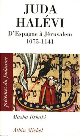 Juda Halévi : D'Espagne à Jérusalem : (1075?-1141) par Masha Itzhaki