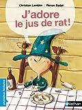 J'adore le jus de rat !
