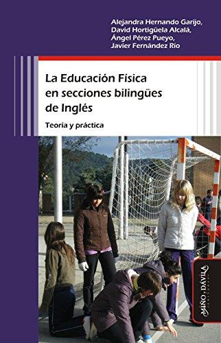 La Educación Física en secciones bilingües de Inglés. Teoría y práctica
