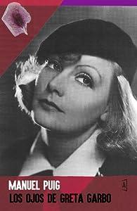 Los ojos de Greta Garbo par Manuel Puig