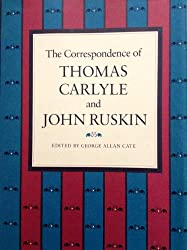The Correspondence of Thomas Carlyle and John Ruskin