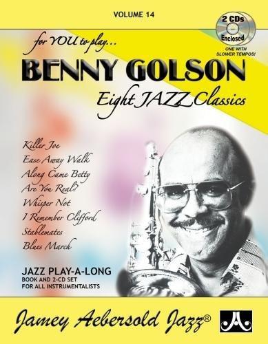 Jamey Aebersold Jazz -- Benny Golson, Vol 14: Eight Jazz Classics, Book & 2 CDs (Play- A-long)