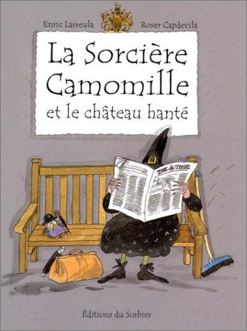 La sorcière Camomille et le château hanté