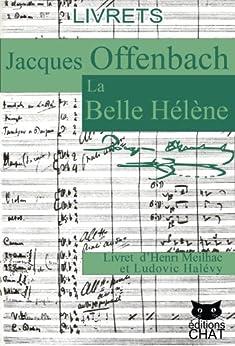 La Belle Hélène, livret illustré par [Offenbach, Jacques, Meilhac, Henri, Halévy, Ludovic]