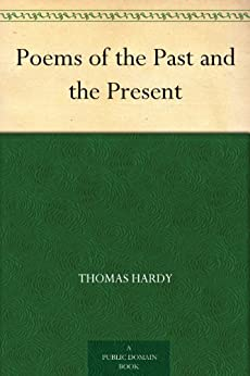 Poems of the Past and the Present (English Edition) von [Hardy, Thomas]
