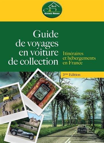 Guide de voyages en voiture de collection 3ème édition