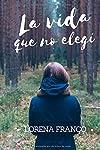 https://libros.plus/la-vida-que-no-elegi/