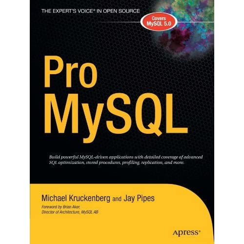 Pro MySQL (The Expert's Voice in Open Source) by Michael Kruckenberg (2005-07-26)