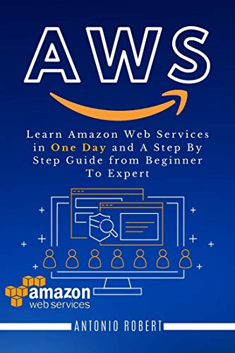AWS: Learn Amazon Web Services in One Day and A Step By Step Guide from Beginner to Expert (English Edition)