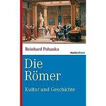 Die Römer: Kultur und Geschichte (marixwissen)