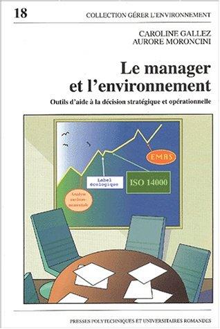 Le manager et l'environnement : Outils d'aide à la décision stratégique et opérationnelle par Caroline Gallez
