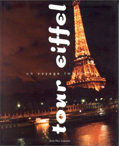 Tour Eiffel, un voyage immobile par Lubliner