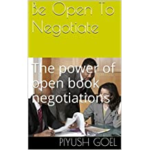 Be Open To Negotiate: The power of open book negotiations (English Edition)