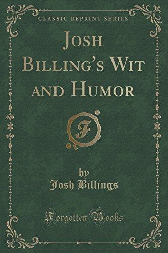 Josh Billing's Wit and Humor (Classic Reprint) by Josh Billings (2015-09-27)