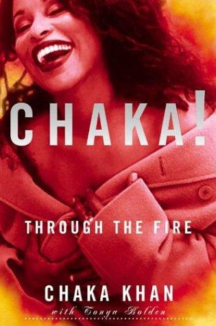 Chaka!: Through the Fire por Chaka Khan