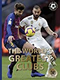 The World's Greatest Clubs (World Soccer Legends)