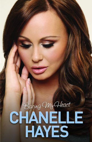 Chanelle Hayes: Baring My Heart by Chanelle Hayes (2014-07-03)