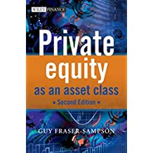 Private Equity as an Asset Class by Guy Fraser-Sampson (2010-05-17)