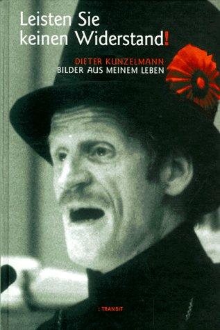 Leisten Sie keinen Widerstand! Bilder aus meinem Leben. Mit vielen Fotos und Faksimiles. Vorbemerkung Gudrun Fräba und Rainer Nitsche.