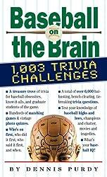 Baseball on the Brain: 1,003 Trivia Challenges